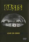 OASIS LIVE IN 2005