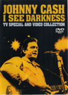 JOHNNY CASH I SEE DARKNESS