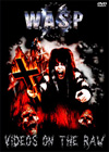 W.A.S.P. Videos On The Raw 1988