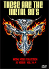 THESE ARE THE METAL 80's Metal Video Collection (52 Videos) Vol.