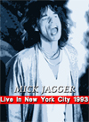 MICK JAGGER Live In New York City 02.09.1993