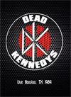 DEAD KENNEDYS Live Houston, TX 08.18.1984