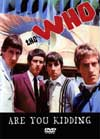THE WHO ARE YOU KIDDING 1965-1969