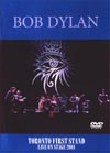 BOB DYLAN TORONTO FIRST STAND LIVE ON STAGE 2004