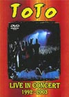 TOTO LIVE IN CONCERT 1992-2003