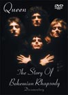 QUEEN THE STORY OF BOHEMIAN RHAPSODY (DOCUMENTARY)